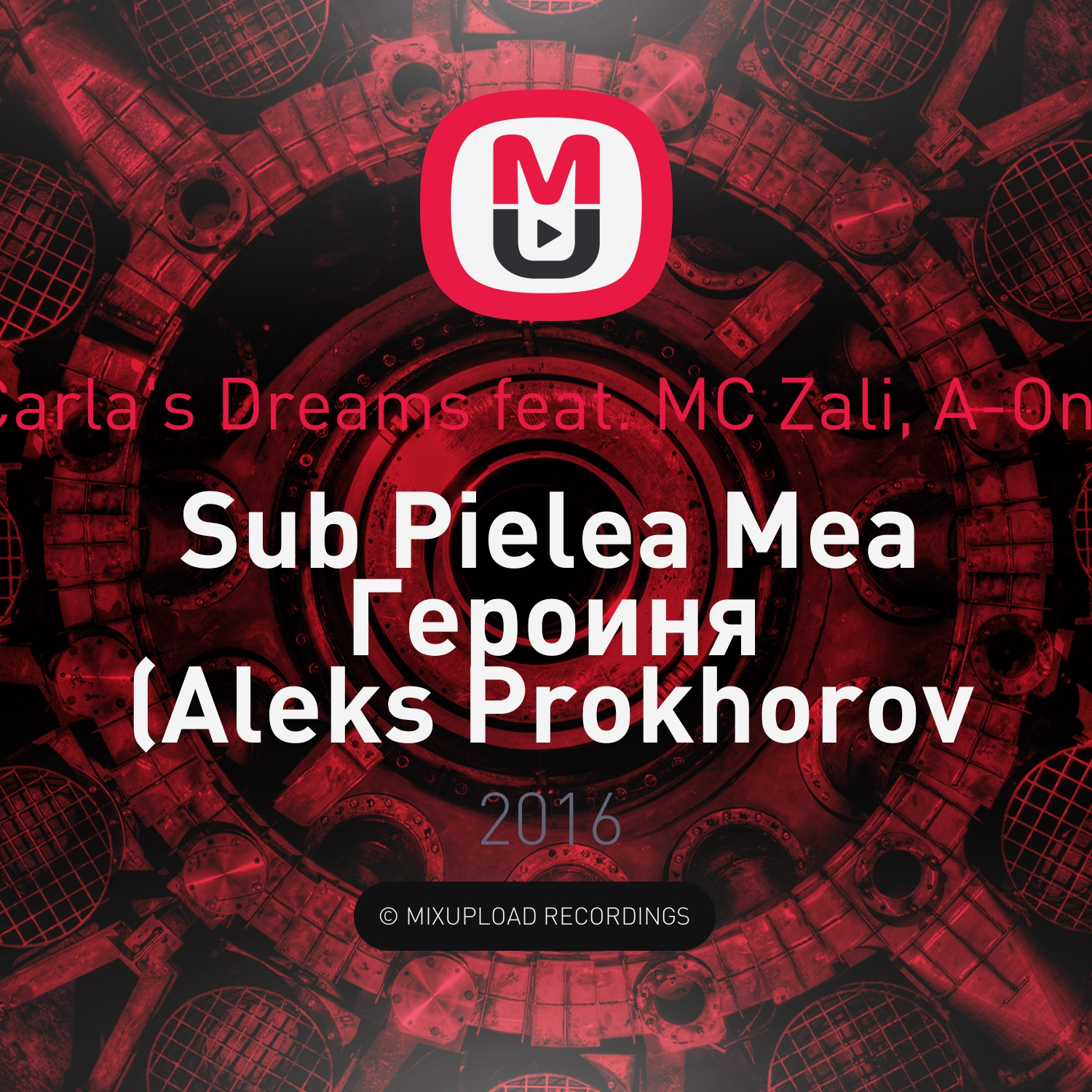 Carla\'s Dreams feat. MC Zali, A-One - Sub Pielea Mea Героиня (Aleks Prokhorov mix)