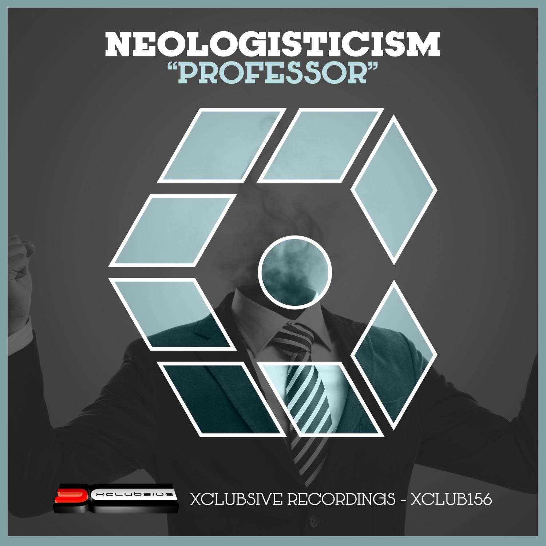 Neologisticism - Professor  (Original Mix)