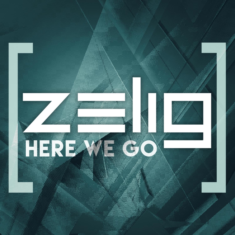 Zelig - Here We Go (Radio Edit)