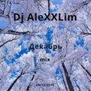Dj AleXXLim - Декабрь (mix)