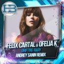 Felix Cartal f. Ofelia K - Drifting Away (Andrey Sanin Radio RMX)
