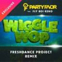 Party Favor feat. Fly Boi Keno) - Wiggle Wop (Freshdance project remix)