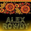 Alex Rowdy - Russian dance # 4 (Deep&Club house mix) (Deep&Club house mix)