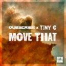 Dubscribe & Tiny C - Move That (Original Mix)