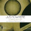 Jus Nowhere - Transformation (Sam Kosh Dub)