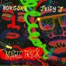 Borgore - Magic Trick (ft. Juicy J)
