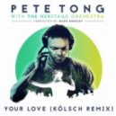 Pete Tong, The Heritage Orchestra, Jamie Principle - Your Love (Kolsch Remix  Extended) (Kolsch Remix / Extended)