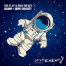 Dis Play & Max Meyer - Zero Gravity (Extended Mix)