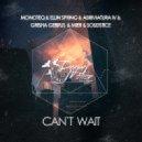 Monoteq & Ellin Spring & Abriviatura IV & Grisha Gerrus & Mier & Solidstice  - Can\'t Wait (Original Mix)