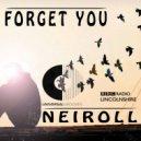 Neiroll - Forget You (Original Mix) ( Original Mix)