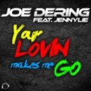 Joe Dering - Your Lovin Makes Me Go (South Blast! Remix)