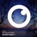 Drumcatcher - Silver Funk (Original Mix)