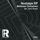 Between Ourselves - Nostalgia (Original Mix)