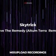 Skytrick - Save The Remedy (Altum Terra Remix)