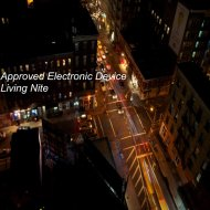 Approved Electronic Device - Living Nite (Original Mix)