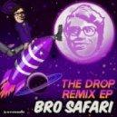 Bro Safari - The Drop (Ricky Remedy Remix)