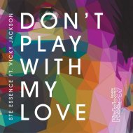Ste Essence feat. Vicky Jackson - Don\'t Play With My Love (Chris Sammarco Remix)