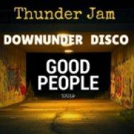 Downunder Disco - Good People (Original Mix)