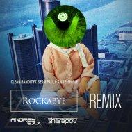 Clean Bandit feat. Sean Paul & Anne Marie - Rockabye (Andrey Exx & Sharapov Remix) (Original Mix)