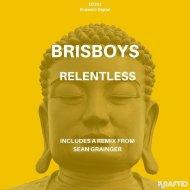 Brisboys - Relentless (Original Mix)