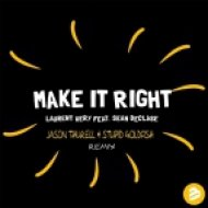 Laurent Wery feat. Sean Declase - Make it Right  (Jason Thurell & Stupid Goldfish Remix) (Jason Thurell & Stupid Goldfish Remix)