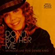 Monodeluxe feat. Denise King - Don\'t Bother Me (Radio Soul Mix)