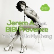 Jerem A feat. Bibi Provence - I\'m Gonna Do My Thang (Jerem A Funky Mix)