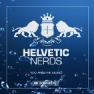 Helvetic Nerds - You and the Music (Original Club Mix)