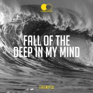 Trempid - Fall of the deep in my mind (Original Mix)