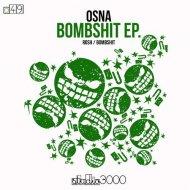 Osna - Bombshit (Original Mix)