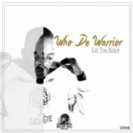 Who De Warrior - Let You Know (Who de Warrior Taichi Mix)