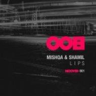 MISHQA & Shamil - LIPS (Original Mix)
