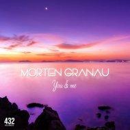 Morten Granau - You & Me (Original mix)