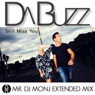 DA BUZZ - Still Miss You (Mr. DJ MONJ Extended Mix)