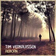 Tim Verkruissen - Reborn (Original Mix)