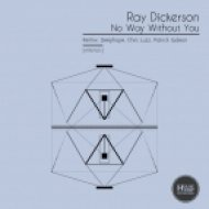 Ray Dickerson - No Way Without You (Chris Luzz Remix)