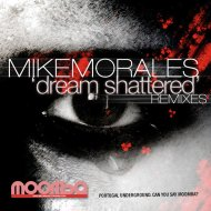Mike Morales - Dream Shattered (Original mix)