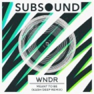 WNDR - Meant to be (Kash Karma Remix)