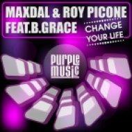 Maxdal & Roy Picone feat. B.Grace - Change Your Life (Club Instrumental)