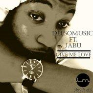 DelsoMusic feat. Jabu - Give me Love (Original Mix)