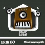 Erik Bo - Music Was My Life (Original Mix)