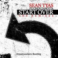 Sean Tyas feat. Cindey Zanotta - Start Over (Dreamseekers Bootleg)
