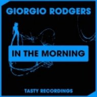 Giorgio Rodgers - In The Morning (Original Mix)