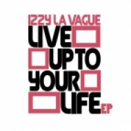 Izzy La Vague feat. Vuyo - Live Up To Your Life (Instrumental)