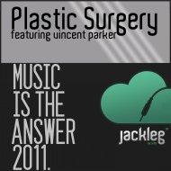 Plastic Surgery & Vincent Parker - Music Is The Answer 2011 (Original mix)