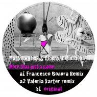 Matthew Lima & Alberto Pellicioli - More Than Just A Game (Francesco Bonora Remix)