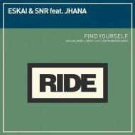 Eskai & Snr feat. Jhana - Find Yourself (Declan James Remix)