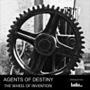 Agents Of Destiny - The Wheel Of Invention (Original mix)