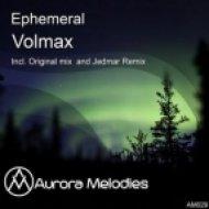 Volmax - Ephemeral (Original Mix)
