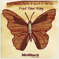 Moon Rocket, Mattei & Omich feat. Bel-Ami - Find Your Way (Original Mix)